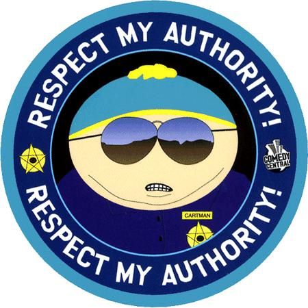 eric cartman from south park says respect my authoritah